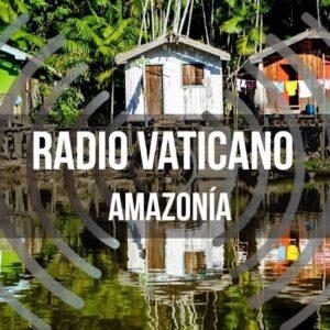 Radio Vaticano regresa a la onda corta para transmitir en la Amazonía
