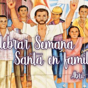 Celebrar la Semana Santa en familia