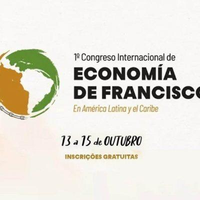 Economía de Francisco: Primer Congreso Internacional de América Latina