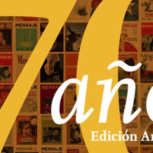Editorial Revista Mensaje N° 703. «Cumplir 70 años y seguir desafiados»